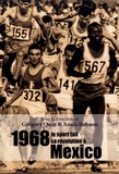 Grégory Quin et Anaïs Bohuon - 1968, le sport fait sa révolution à Mexico.