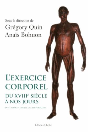 Grégory Quin et Anaïs Bohuon - L'exercice corporel du XVIIIe siècle à nos jours - De la thérapeutique à la performance.