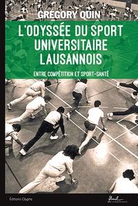 Grégory Quin - L'odyssée du sport universitaire lausannois - Entre compétition et sport-santé.