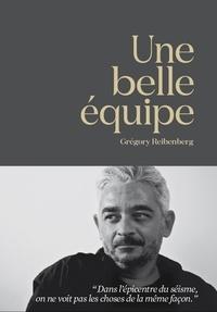 Une belle équipe - Grégory Reibenberg - Format ePub - 9782919006519 - 10,99 €