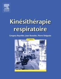 Gregory Reychler et Jean Roeseler - Kinésithérapie respiratoire.
