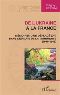 De lUkraine à la France - Mémoires dun déplacé (DP) dans lEurope de la tourmente (1939-1945).pdf