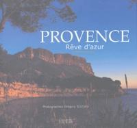 Grégory Scicluna - Provence - Rêve d'azur.