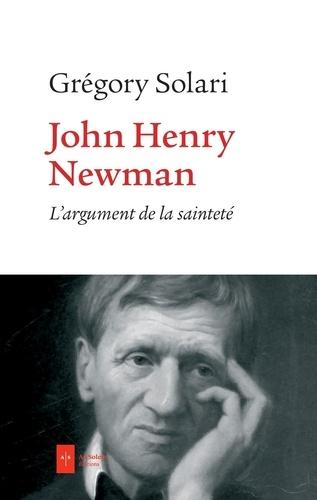 Grégory Solari - John Henry Newman - L'argument de la sainteté.