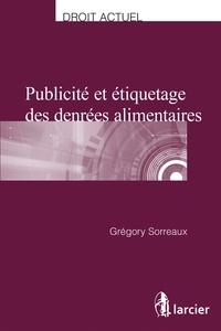 Gregory Sorreaux - Publicité et étiquetage des denrées alimentaires.