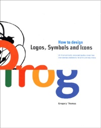 Gregory Thomas - How to Design Logos, Symbols and Icons.
