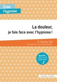 Grégory Tosti - La douleur, je fais face avec l'hypnose !.