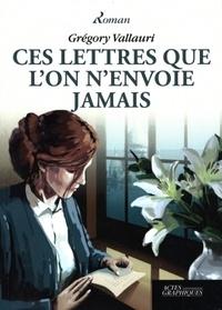Grégory Vallauri - Ces lettres que l'on n'envoie jamais.