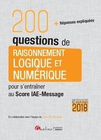 Grégory Vermeersch - 200 questions de raisonnement logique et numérique pour s'entraîner au score IAE-Message.