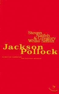 Gregory White Smith et Steven Naifeh - Jackson Pollock.