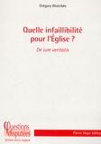 Grégory Woimbée - Quelle infaillibilité pour l'Eglise ?.