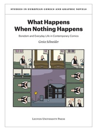 Greice Schneider - What Happens When Nothing Happens - Boredom and Everyday Life in Contemporary Comics.