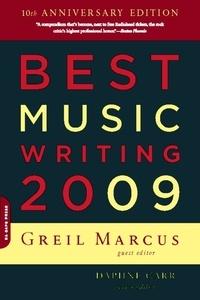 Greil Marcus et Daphne Carr - Best Music Writing 2009.