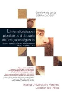 Galabria.be L'internationalisation pluraliste du droit public de l'intégration régionale - Une comparaison d'après la jurisprudence de la CJUE et du TJCA Image
