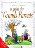 Grenon et  Goupil - Le guide des grands-parents.
