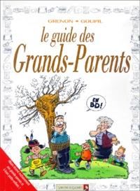 Grenon et  Goupil - Le guide des grands-parents.