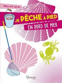Grenouille éditions - Je pêche à pied en bord de mer.