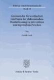 Grenzen der Verwertbarkeit von Daten der elektronischen Mauterfassung zu präventiven und repressiven Zwecken.