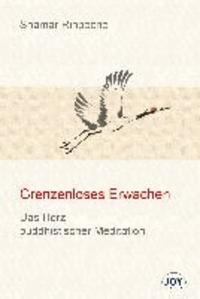 Grenzenloses Erwachen - Das Herz buddhistischer Meditation - Grundlegende Unterweisungen zur Shine- und Lhagthong Praxis.
