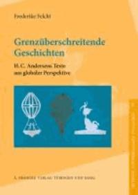 Grenzüberschreitende Geschichten - H. C. Andersens Texte aus globaler Perspektive.