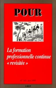 """GREP et Joseph Gauter - Pour N° 162, Juin 1999 : LA FORMATION PROFESSIONNELLE CONTINUE """"REVISITEE""""."""