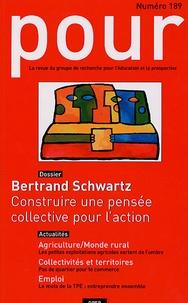 Bertrand Schwartz et Gérard Sarazin - Pour N° 189 : Construire une pensée collective pour l'action.