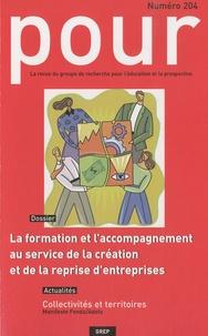 GREP - Pour N° 204 : La formation et l'accompagnement au service de la création et de la reprise d'entreprises.