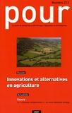 Jean Pluvinage et Jean-François Le Clanche - Pour N° 212, Décembre 201 : Innovations et alternatives en agriculture.