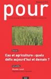Sarah Feuillette et Jean-François Ayats - Pour N° 213, Mars 2012 : Eau et agriculture - Quels défis pour aujourd'hui et demain ?.