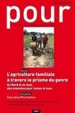 Anne-Marie Granié et Hélène Guétat-Bernard - Pour N° 222, juillet 2014 : L'agriculture familiale à travers le prisme du genre - Au Nord et au Sud, des avancées pour toutes et tous.