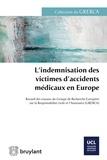 GRERCA - L'indemnisation des victimes d'accidents médicaux en Europe.
