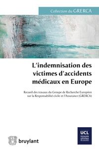 GRERCA - L'indemnisation des victimes d'accidents médicaux en Europe.