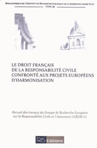 Le droit français de la responsabilité civile confronté aux projets européens d'harmonisation -  GRERCA | Showmesound.org