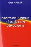 Gret Haller - Droits de l'Homme, révolution, démocratie.