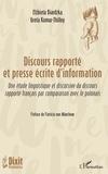 Greta Komur-Thilloy et Elzbieta Biardzka - Discours rapporté et presse écrite d'information - Une étude linguistique et discursive du discours rapporté français par comparaison avec le polonais.