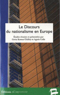 Greta Komur-Thilloy et Agnès Celle - Le discours du nationalisme en Europe.
