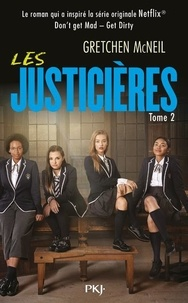 Gretchen McNeil - Les justicières Don't get Mad - tome 2 Get Dirty - 02.