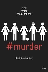 Gretchen McNeil - #murder, Tome 01 - #murder.