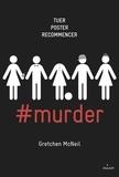 Gretchen McNeil - #murder Tome 1 : .