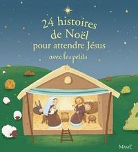 Gretchen Von S. et Adeline Avril - 24 histoires de Noël pour attendre Jésus avec les petits - Histoires de l'Avent.