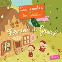 Gretchen Von S. - Hänsel et Gretel - Les contes des tout-petits.
