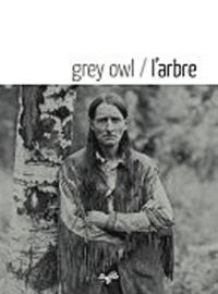 Grey Owl - L'arbre.