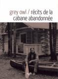 Grey Owl - Récits de la cabane abandonnée.