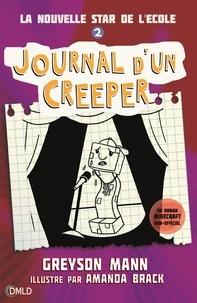Greyson Mann - Journal d'un creeper T2 - La nouvelle star de l'école.