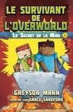 Greyson Mann - Le survivant de l'Overworld Tome 2 : Le secret de la mine.