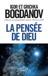 Grichka Bogdanov et Igor Bogdanov - La pensée de Dieu.