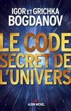 Grichka Bogdanov - Le code secret de l'univers.