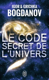 Grichka Bogdanov et Igor Bogdanov - Le code secret de l'Univers.
