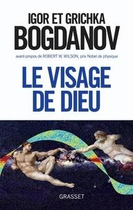 Grichka Bogdanov et Igor Bogdanov - Le visage de dieu.
