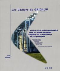 GRIDAUH - Trente ans d'intercommunalité dans les villes nouvelles : enquête sur la législation et ses pratiques.